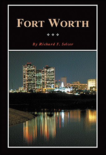 Fort Worth: A Texas Original! (Fred Rider Cotten Popular History - In Universities Texas Fort Worth