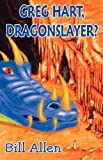 Greg Hart, Dragonslayer?, Bill Allen, 1593305206