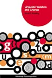 Linguistic Variation and Change (Edinburgh Sociolinguistics)