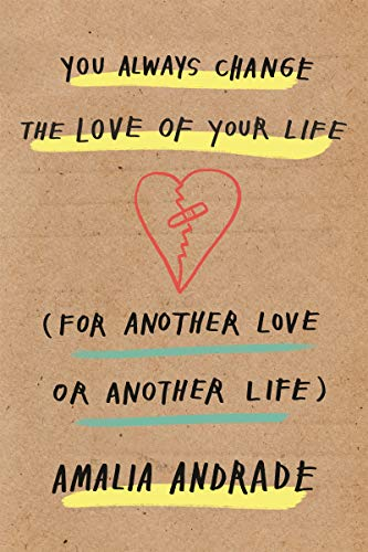 You Always Change the Love of Your Life: [For Another Love or Another Life] (English Edition)