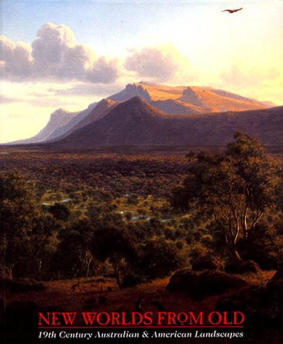 New Worlds from Old: 19th Century Australian & American Landscapes