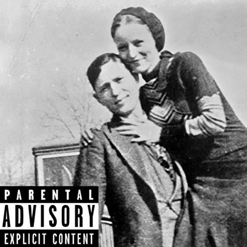 - Bonnie & Clyde [Explicit]