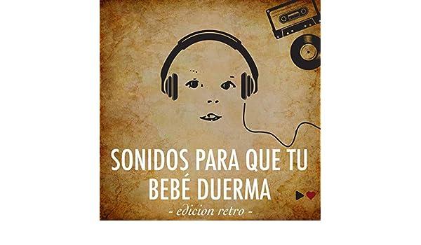 Sonidos para que tu bebé duerma (edicion retro) by Jolma on ...