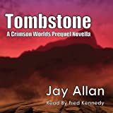 Tombstone: A Crimson Worlds Prequel Novel