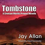 Tombstone: A Crimson Worlds Prequel Novel | Jay Allan