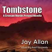 Tombstone: A Crimson Worlds Prequel Novel | Jay Allan
