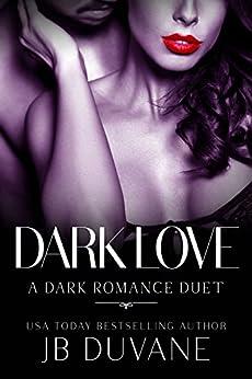 Dark Love: A Dark Romance Duet by [Duvane, JB]