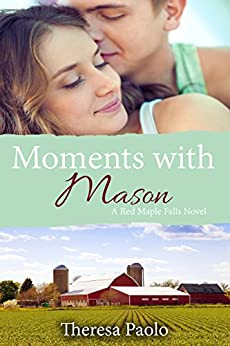 Moments with Mason (A Red Maple Falls Novel, #3) by [Paolo, Theresa]