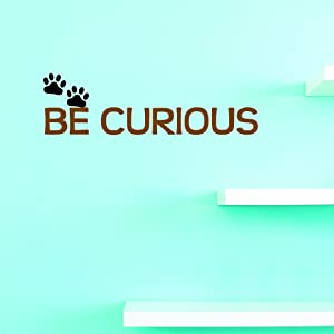 Vinyl Wall Decal Sticker : Be Curious Home Decor Picture Art 12 Inches X 30 Inches