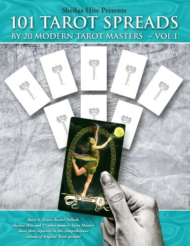 101 Tarot Spreads by 20 Modern Tarot Masters (Volume 1)