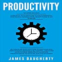 Productivity: 2 Manuscripts - Confidence: An Ex-Spy's Guide, Self-Discipline: An Ex-Spy's Guide Audiobook by James Daugherty Narrated by Tom Taverna
