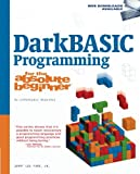 Darkbasic Programming for the Absolute Beginner (No Experience Required (Course Technology))