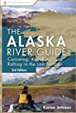 Search : Alaska River Guide: Canoeing, Kayaking, and Rafting in the Last Frontier (Canoeing & Kayaking Guides - Menasha)