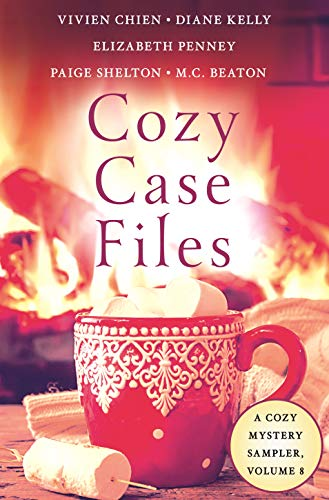 Cozy Case Files, A Cozy Mystery Sampler, Volume 8 by [Shelton, Paige, Kelly, Diane, Chien, Vivien, Penney, Elizabeth, Cox, Susan, Beaton, M. C.]