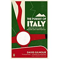 The Pursuit of Italy: A History of a Land, its Regions and their Peoples