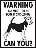 Warning! Welsh Terrier - I can make it to the door Aluminum Dog Sign