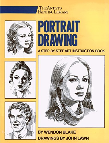 Pencil Portrait (Portrait Drawing: A Step-By-Step Art Instruction Book (Artist's Painting Library))