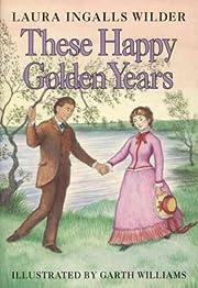 These Happy Golden Years de Laura Ingalls…