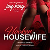 Hooker to Housewife: The Dirty Little Secrets Series, Book 2   Joy King
