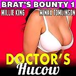 Doctor's Hucow: Brat's Bounty, Book 1 | Millie King