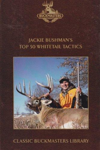 Jackie Bushman's Top 50 Whitetail Tactics - Classic Buckmasters Library - pdf epub