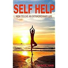 Self Help: Live an Extraordinary Life