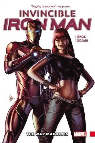 Invincible Iron Man Vol. 2: The War Machines -