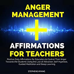 Anger Management Affirmations for Teachers