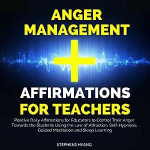 Anger Management Affirmations for Teachers Audiobook
