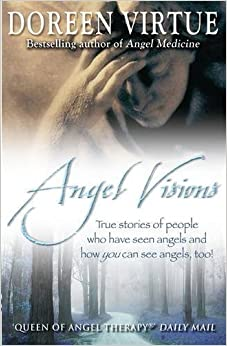 Book Angel Visions: True Stories of People Who Have Seen Angels and How You Can See Angels Too! by Doreen Virtue (2009-08-02)