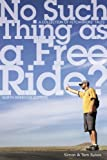 No Such Thing as a Free Ride?: A Collection of Hitchhiking Tales, North American Edition