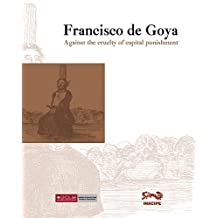 Francisco de Goya: Against the cruelty of capital punishment