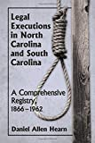img - for Legal Executions in North Carolina and South Carolina: A Comprehensive Registry, 1866-1962 book / textbook / text book