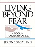 img - for Living beyond fear: A tool for transformation book / textbook / text book