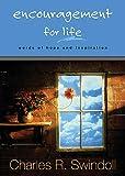 Encouragement for Life, Charles R. Swindoll, 1404103236