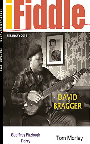 iFIDDLE Magazine [ Issue 23, Feb. 2016 ] David Bragger on cover (For people who love fiddle music, Brand new tune by Irish Fiddle master, Tom Morley): (Interactive Edition)