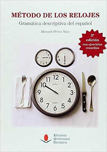 Método de los relojes (3ª ed.) (Manuales): Amazon.es: Manuel Pérez Saiz: Libros