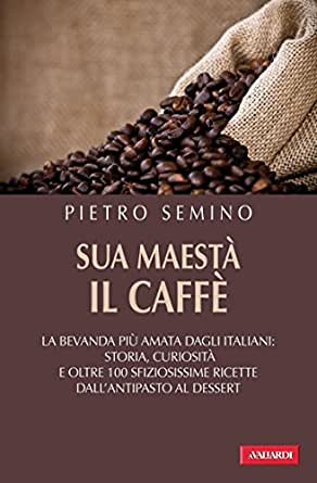 by Pietro Semino. Cookbooks, Food & Wine Kindle eBooks @ Amazon.com