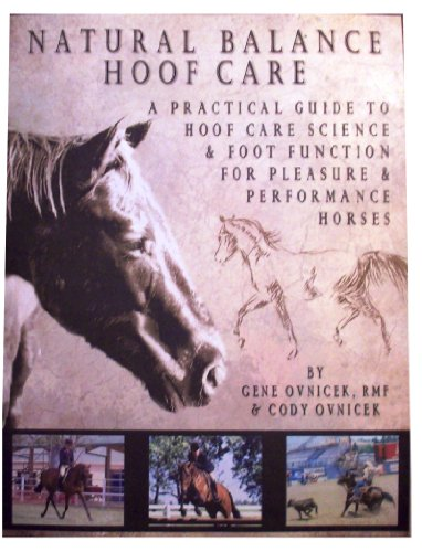 - Natural Balance Hoof Care (A Practical Guide To Hoof Care Science & Foot Function For Pleasure & Performance Horses)