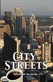 City Streets, Patrick M. Kennedy, 1626467056