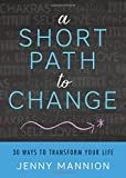 Book Cover for A Short Path to Change: 30 Ways to Transform Your Life