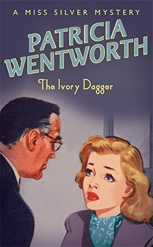 Ivory Dagger - Ivory Dagger by Patricia Wentworth (September 07,2006)