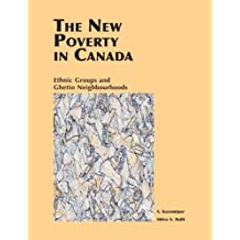 New Poverty in Canada: Ethnic Groups and Ghetto Neighbourhoods