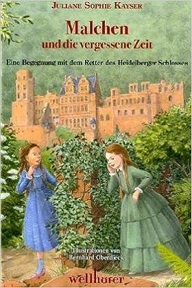 Malchen und die vergessene Zeit: Eine Begegnung mit dem Retter des Heidelberger Schlosses