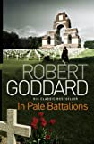 Front cover for the book In Pale Battalions by Robert Goddard