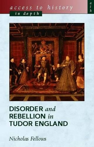 Disorder and Rebellion in Tudor England (Access to History)