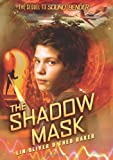 The Shadow Mask, Lin Oliver and Theo Baker, 0545196949