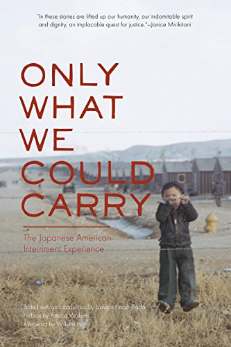 Only What We Could Carry: The Japanese American Internment Experience (History American Japanese)