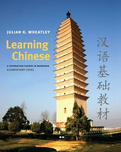 Learning Chinese: A Foundation Course in Mandarin, Elementary Level by Julian K. Wheatley (2010-05-25)