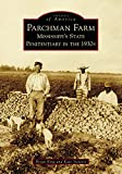 img - for Parchman Farm: Mississippi's State Penitentiary in the 1930s (Images of America) book / textbook / text book